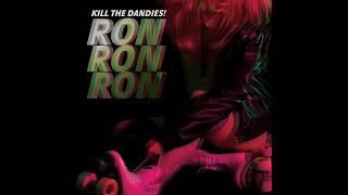 KILL THE DANDIES! Ron Ron Ron (Official Full Album Stream)