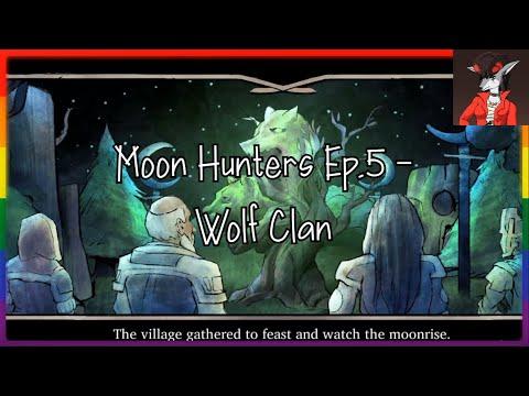 Moon Hunters Ep.5 - Wolf Clan |