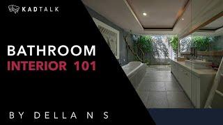 Episode 26 - KAD Talk Bathroom Interior 101 | Della N S