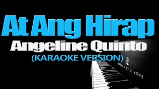 AT ANG HIRAP - Angeline Quinto (KARAOKE VERSION)