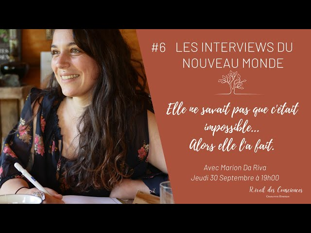 #6 Les Interviews du Nouveau Monde | Elle ne savait pas que c'était impossible...