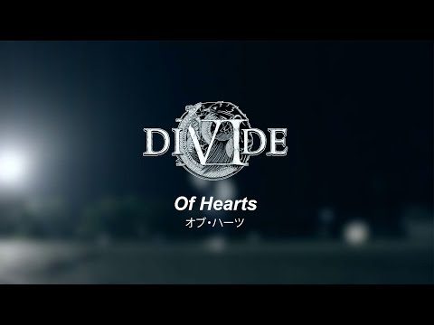 DIVIDE - Of Hearts (OFFICIAL VIDEO)