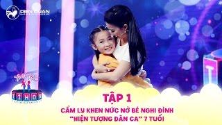Biệt tài tí hon | tập 1: Cẩm Ly khen nức nở cô bé 7 tuổi hát dân ca