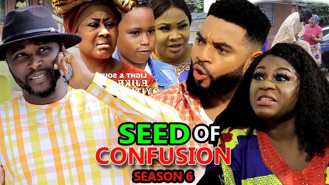 Download SEED OF CONFUSION SEASON 6 - (New Movie) 2019 Latest Nigerian Nollywood Movie Full HD