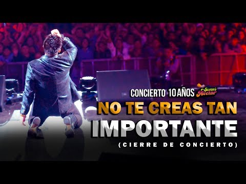 Deyvis Orosco - No Te Creas Tan Importante (En Vivo)