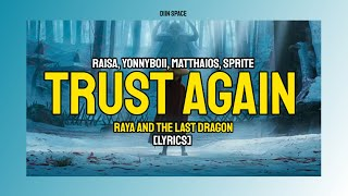 Download 'TRUST AGAIN'🐉 | INSPIRED by RAYA AND THE LAST DRAGON 🇮🇩🇲🇾🇵🇭🇹🇭 [LYRICS+ENGSUB]