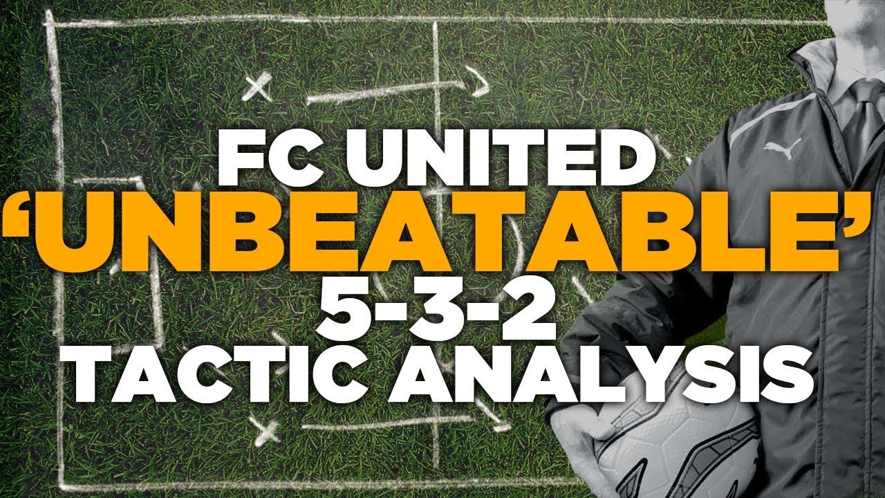 FC United 'Unbeatable' 5-3-2 Tactic Analysis - Football Manager 2013 &  Football Manager 2014