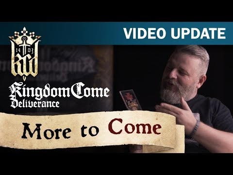 Kingdom Come: Deliverance - More To Come