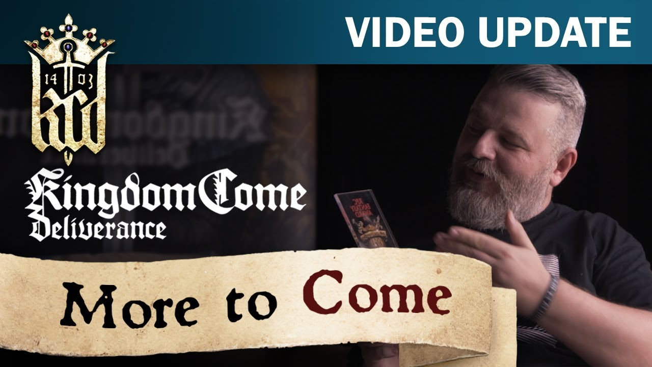 Kingdom Come: Deliverance - More to Come