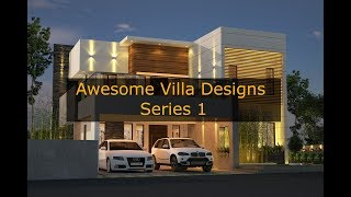 Awesome Villa Designs - Series 1