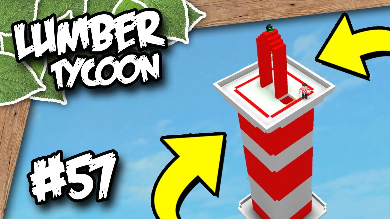 Lumber Tycoon 2 57 Worlds Tallest Tower Roblox Lumber Tycoon