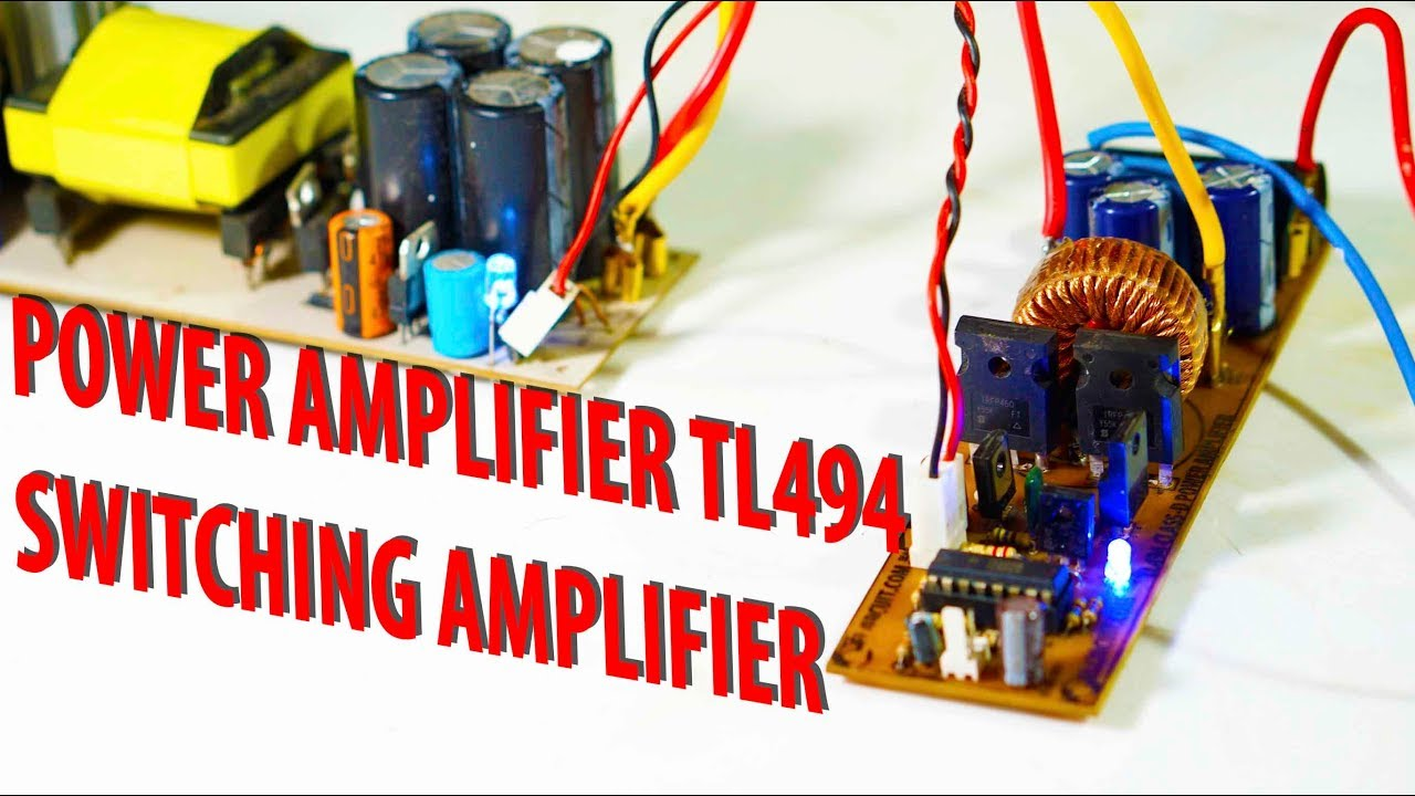 Diy Test 500w Power Amplifier Tl494 Class D Mosfet N Channel Youtube Electronic Circuits And Diagram
