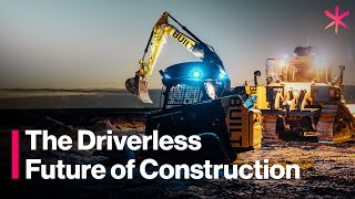The Driverless Future of Construction Robotics
