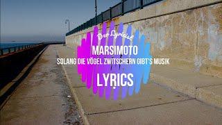 Marsimoto - Solang die Vögel zwitschern gibt's Musik (Lyrics)