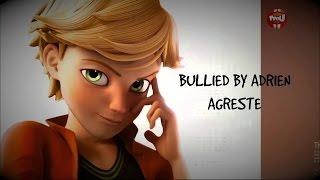 Adrienette story-part 1-Bullied by Adrien Agreste