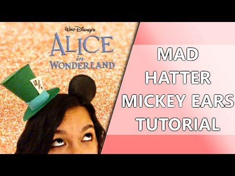 DIY Mad Hatter Mickey Mouse Ears Tutorial