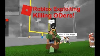 Roblox Exploiting - Killing ODers once more