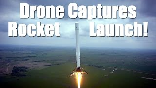 Amazing Drone Captures Rocket Launch