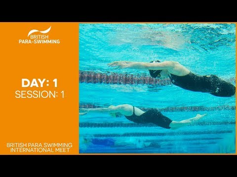 British Para-Swimming International Meet / World Series 2019 - Session One