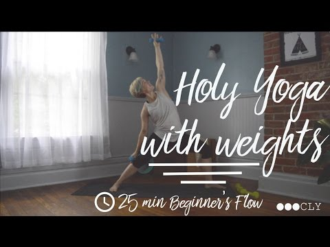 Holy Yoga With Weights | 25 min Beginners Flow