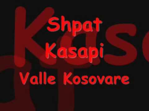 Shpat Kasapi- Valle Kosovare