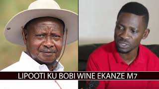 Lipooti ku Bobi Wine ekanze M7