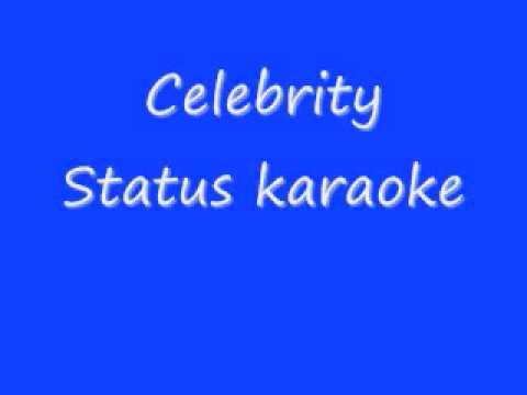 Celebrity Status karaoke instrumental HQ
