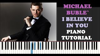 Michael Buble` - I Believe In You (Piano Tutorial With Synthesia)