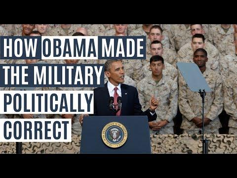 How Obama Made The Military Politically Correct