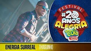 Thiaguinho - Energia Surreal (Festival 20 anos de Alegria)