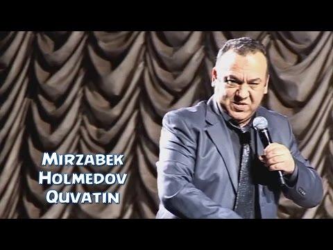 Mirzabek Holmedov - Quvatin | Мирзабек Холмедов - Куватин