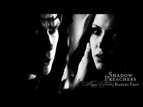 ►Damon & Katherine |  Shadow Preachers { Happy b-day Kasumi Fray }