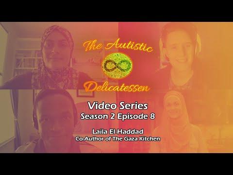 The Autistic Delicatessen S2 #8   Laila El-Haddad (Co-Author Of The Gaza Kitchen)