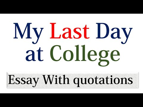 Quotations On Essay My Last Day At College