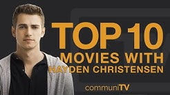 Top 10 Hayden Christensen Movies