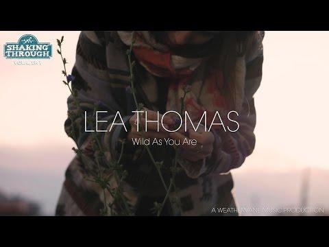 Lea Thomas - Wild As You Are | Shaking Through (Music Video)