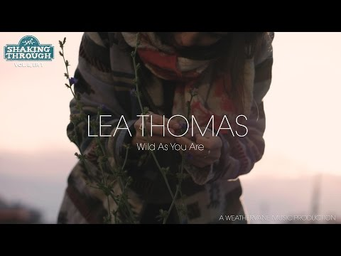 Lea Thomas - Wild As You Are | Shaking Through (Music Video)