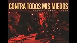 Contra todos mis miedos - Santiago