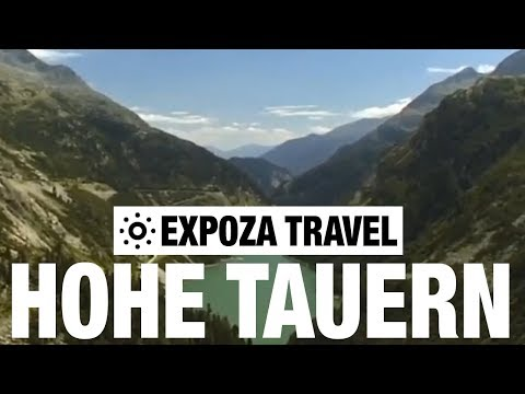 Hohe Tauern (Austria) Vacation Travel Video Guide