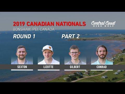 2019 Canadian Nationals - Round 1 Part 2 - Sexton, Lizotte, Gilbert, Conrad