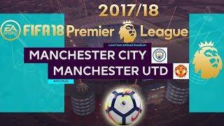 FIFA 18 Manchester City vs Manchester United | Premier League 2017/18 | PS4 Full Match