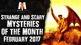 STRANGE & SCARY Mysteries of the Month (February 2017)