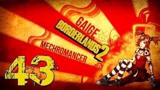 Borderlands 2 Mechromancer Playthrough #1 - Episode 43 - Creature Slaughter