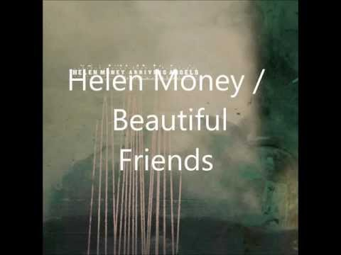 Helen Money / Beautiful Friends