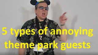 5 Types of Annoying Theme Park Guests - Ep 45 Confessions of a Theme Park Worker