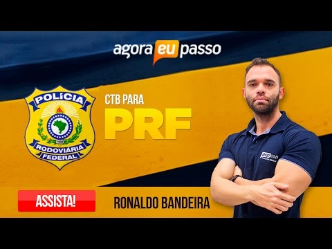 Legislação de Trânsito 2017 - PRF - Agora eu Passo - AEP - Professor Ronaldo Bandeira