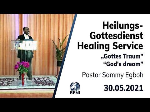 """RPMI-Heilungsgottesdienst - 30.05.2021 - Pastor Sammy Egboh """"Gottes Traum"""""""