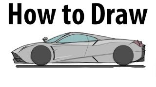 How to draw a Pagani Huayra - Sketch it quick!