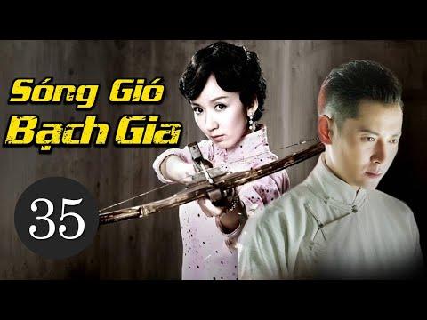 Phim Bộ Trung Quốc Siêu Hay 2021 | SÓNG GIÓ BẠCH GIA - Tập 35 (Thuyết Minh) | Thông tin phim Cổ Trang 1