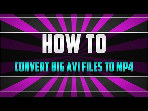 How To Convert Big Video Files/ .avi Into MP4 Small Size - File Converter 2016